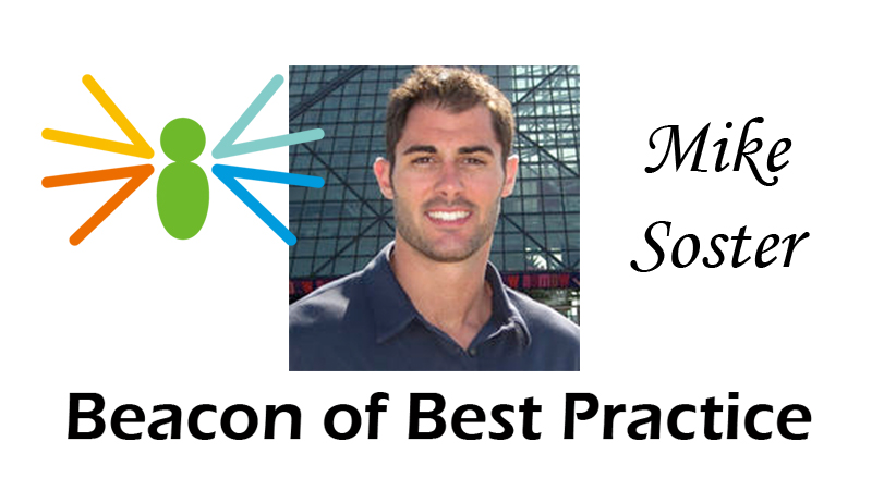 Beacon of Best Practices Mike Soster!