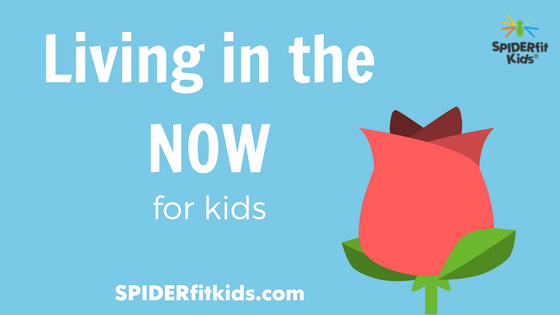 Living in the Now for Kids